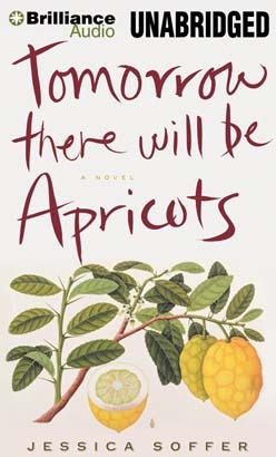 Tomorrow There Will Be Apricots: A Novel (2013)