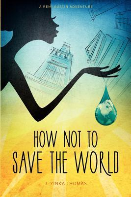 How Not to Save the World (2011)