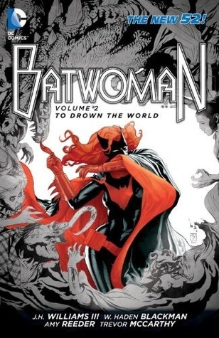 Batwoman, Vol. 2: To Drown the World (2013)