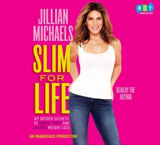 Slim for Life: My Insider Secrets to Simple, Fast, and Lasting Weight Loss (2013)