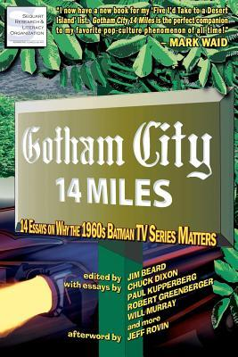 Gotham City 14 Miles: 14 Essays on Why the 1960s Batman TV Series Matters (2011)