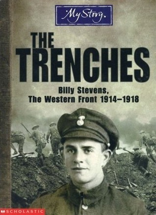 The Trenches: Billy Stevens, The Western Front, 1914-1918 (2006)