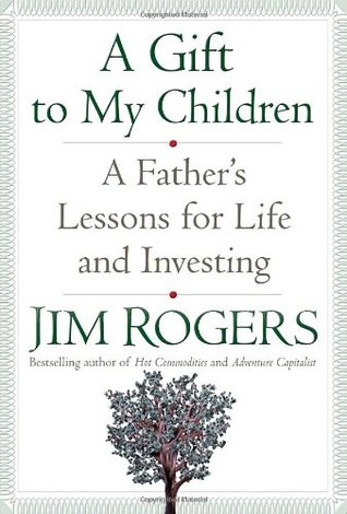 A Gift to My Children: A Father's Lessons for Life and Investing (2009)