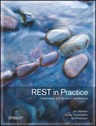 REST in Practice: Hypermedia and Systems Architecture (2010)
