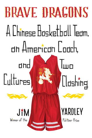 Brave Dragons: A Chinese Basketball Team, an American Coach, and Two Cultures Clashing (2012)