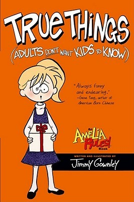 Amelia Rules! Volume 6: True Things Adults Don't Want Kids to Know (2010)