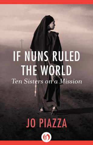 If Nuns Ruled the World: Ten Sisters on a Mission (2014)