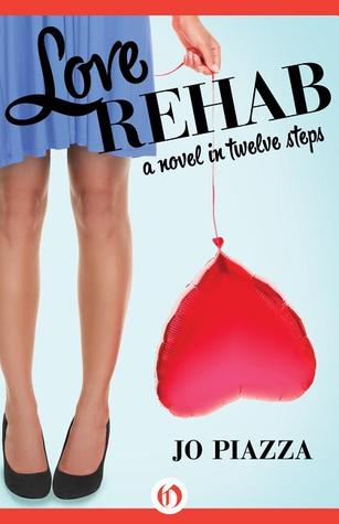 Love Rehab: A Novel in Twelve Steps (2013)
