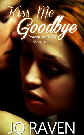 Kiss Me Goodbye: Prequel to Asher (2000)
