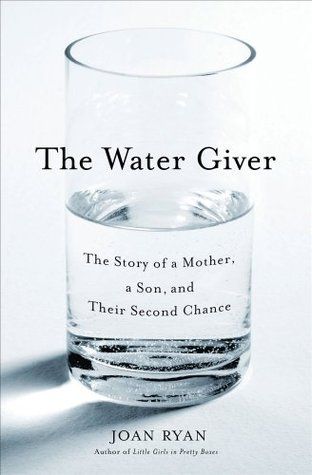 The Water Giver: The Story of a Mother, a Son, and Their Second Chance (2009)