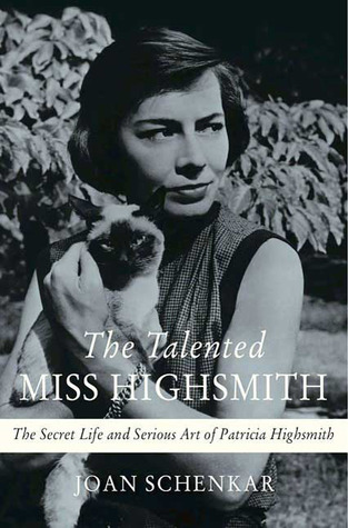 The Talented Miss Highsmith: The Secret Life and Serious Art of Patricia Highsmith (2009)