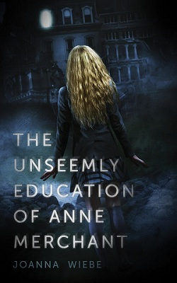 The Unseemly Education of Anne Merchant (2014)
