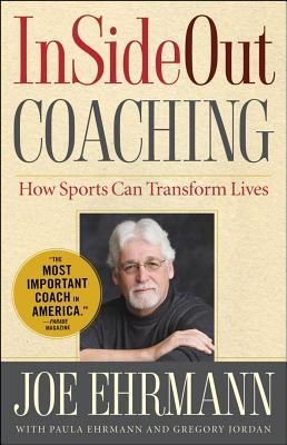 InSideOut Coaching: How Sports Can Transform Lives (2011)
