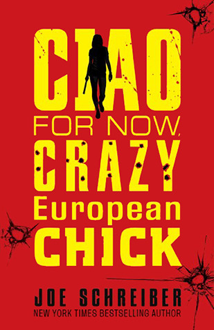 Ciao for Now, Crazy European Chick (2012)