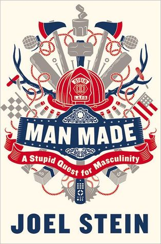 Man Made: A Stupid Quest for Masculinity (2012)