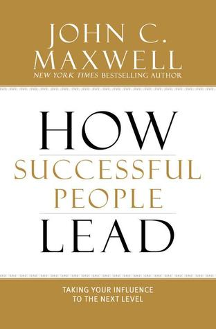 How Successful People Lead: Taking Your Influence to the Next Level (2013)
