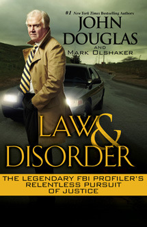 Law & Disorder:: The Legendary FBI Profiler's Relentless Pursuit of Justice (2013)