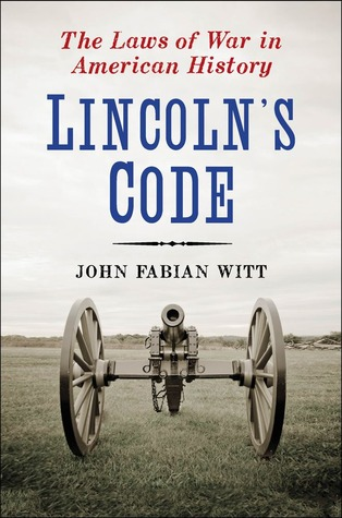 Lincoln's Code: The Laws of War in American History (2012)