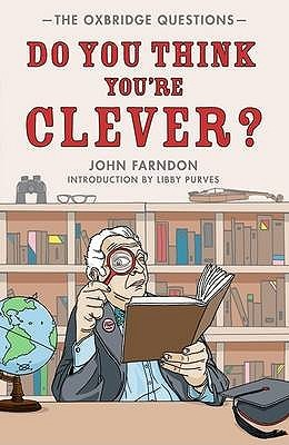 Do You Think You're Clever?: The Oxbridge Questions (2009)