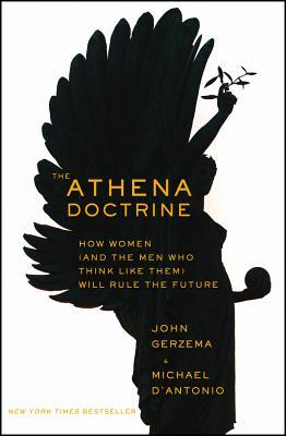 The Athena Doctrine: How Women (and the Men Who Think Like Them) Will Rule the Future (2013)
