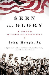 Seen the Glory: A Novel of the Battle of Gettysburg (2009)