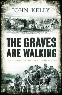 The Graves Are Walking. John Kelly (2012)