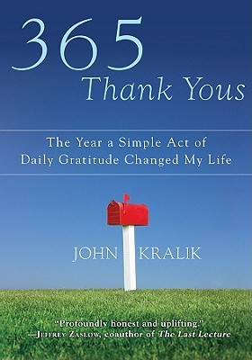 365 Thank Yous: The Year a Simple Act of Daily Gratitude Changed My Life (2010)