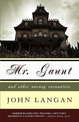 Mr. Gaunt and Other Uneasy Encounters