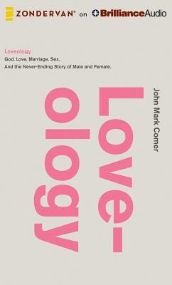 Loveology: God. Love. Marriage. Sex. And the never-ending story of male and female. (2014)
