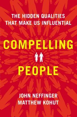 Compelling People: The Hidden Qualities That Make Us Influential (2013)