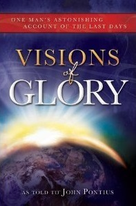 Visions of Glory: One Man's Astonishing Account of the Last Days (2012)