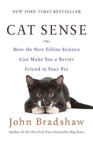 Cat Sense: How the New Feline Science Can Make You a Better Friend to Your Pet (2013)