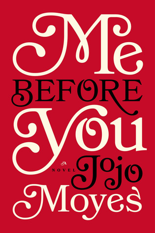 Me Before You (2012) by Jojo Moyes