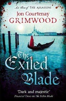 The Exiled Blade. by Jon Courtenay Grimwood (2013)