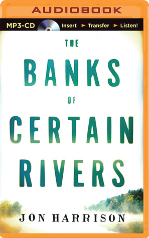 Banks of Certain Rivers, The (2014)