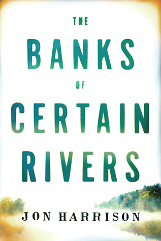 The Banks of Certain Rivers (2014)