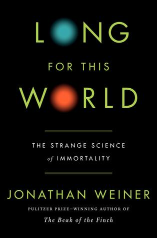 Long for This World: The Strange Science of Immortality (2010)