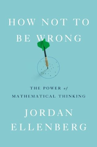 How Not to Be Wrong: The Power of Mathematical Thinking (2014)