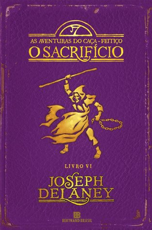 O Sacrifício (As Aventuras do Caça-feitiço, #6)