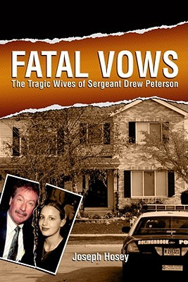 Fatal Vows: The Tragic Wives of Sergeant Drew Peterson (2008)