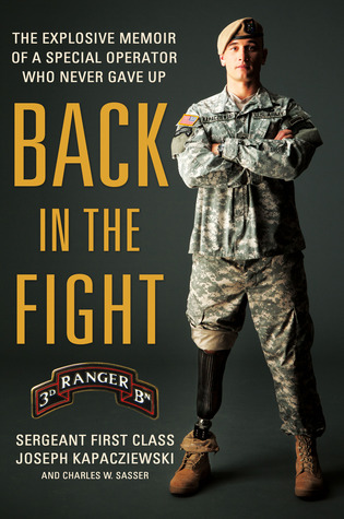 Back in the Fight: The Explosive Memoir of a Special Operator Who Never Gave Up (2013)