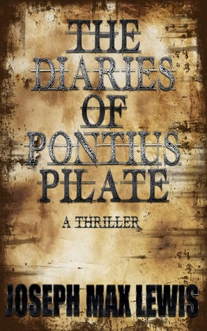The Diaries Of Pontius Pilate (Fellowship of the Essentials, #1) (2012)
