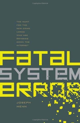 Fatal System Error: The Hunt for the New Crime Lords Who are Bringing Down the Internet (2010)