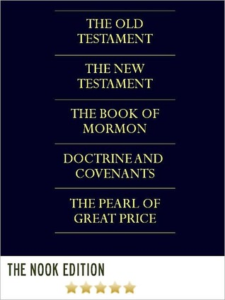 The LDS Scriptures: Unabridged Complete King James Version Holy Bible /The Book of Mormon / Doctrine and Covenants / The Pearl of Great Price (2011)