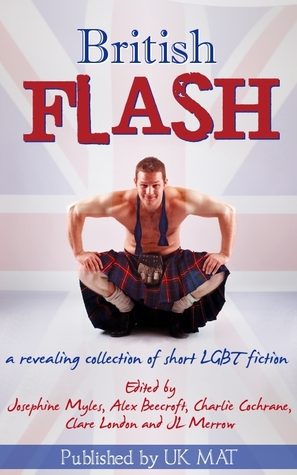 British Flash: A revealing collection of short LGBT fiction (2011)