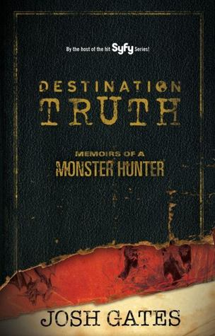 Destination Truth: Memoirs of a Monster Hunter (2011)