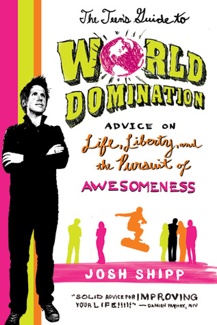 The Teen's Guide to World Domination: Advice on Life, Liberty, and the Pursuit of Awesomeness (2010)