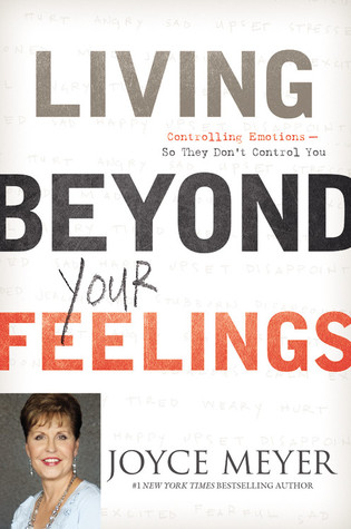 Living Beyond Your Feelings: Controlling Emotions So They Don't Control You (2011)