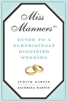 Miss Manners' Guide to a Surprisingly Dignified Wedding (2010)