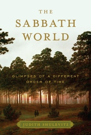 The Sabbath World: Glimpses of a Different Order of Time (2010)